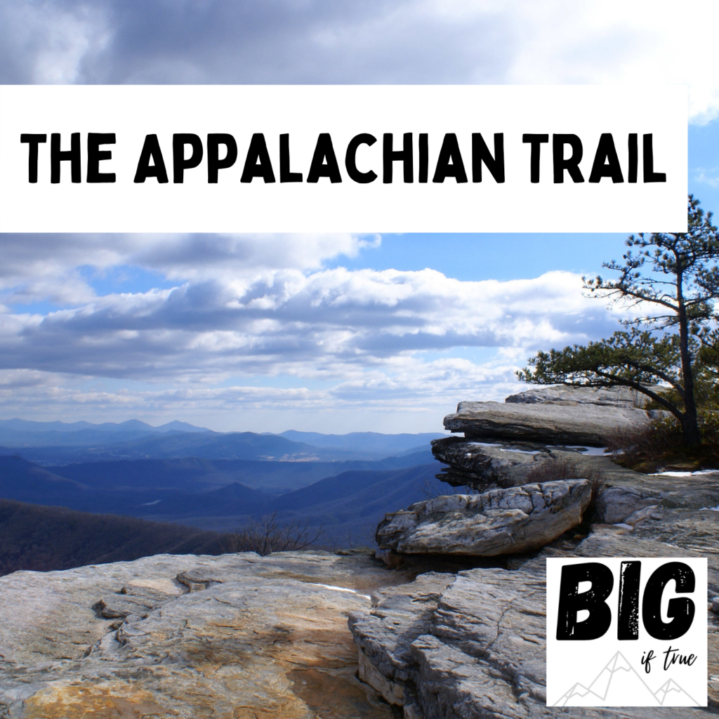 The Appalachian Trail is a big trail you can hike on!